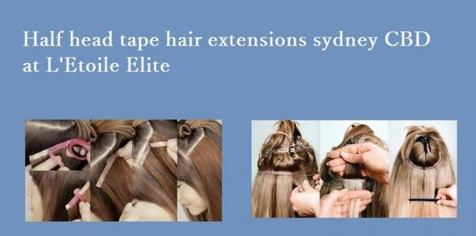 Half head tape hair extensions sydney CBD at L'Etoile Elite